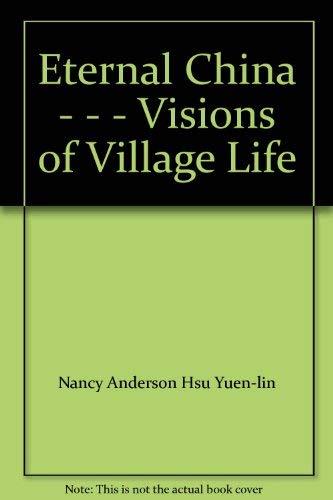 9789624760514: Eternal China - - - Visions of Village Life