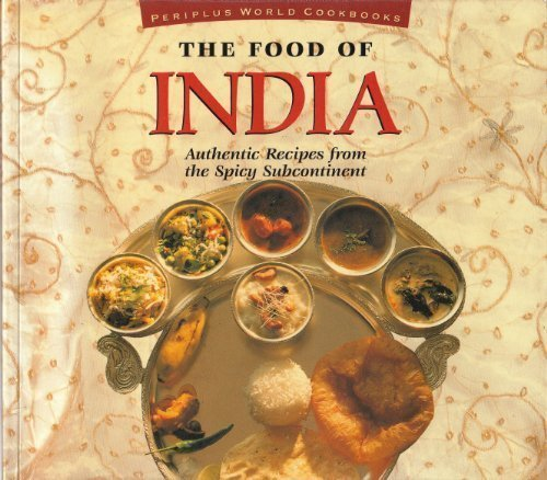 9789625930114: The Food of India: Authentic Recipes from the Spicy Subcontinent (Food of Series)