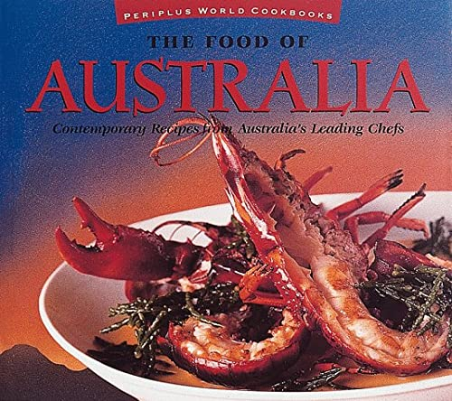 THE FOOD OF AUSTRALIA:CONTEMPORARY RECIPES FROM AUSTRALIA'S LEADING CHEFS.