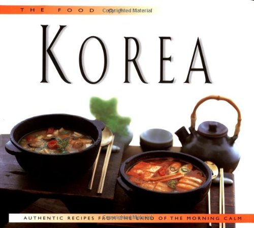 9789625930268: The Food of Korea: Authentic Recipes from the Land of the Morning Calm
