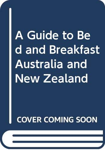 9789625930466: A Guide to Bed and Breakfast Australia and New Zealand