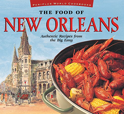 9789625931005: The Food of New Orleans: Authentic Recipes from the Big Easy [Cajun & Creole Cookbook, Over 80 Recipes] (Food of the World Cookbooks)