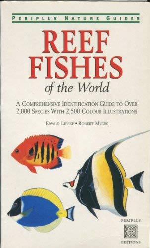 Periplus Nature Guides - Reef Fishes of: Ewald Lieske; Robert
