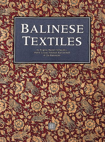 Genial Balinese Textiles: Brigitta Hauser Schäublin; Marie Louise