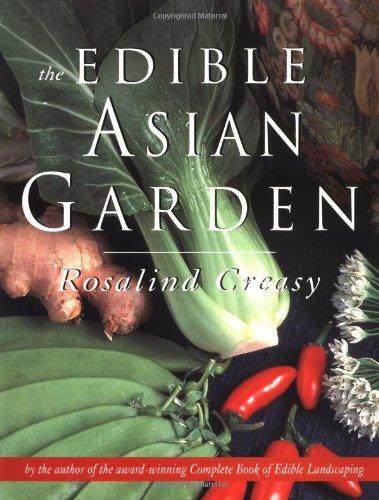 Edible Asian Garden: Creasy, Rosalind