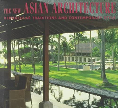 NEW ASIAN ARCHITECTURE VERNACULAR TRADITIONS AND CONTEMPORARY STYLE.
