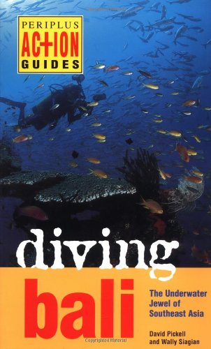 Diving Bali: The Underwater Jewel of Southeast: David Pickell