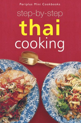 9789625933597: Step-by-Step Thai Cooking (Periplus Mini Cookbook)