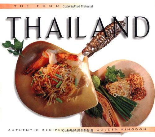9789625933870: Food of Thailand: Authentic Recipes from the Golden Kingdom