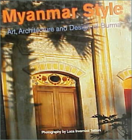 9789625933979: Myanmar Style: Art, Architecture and Design of Burma