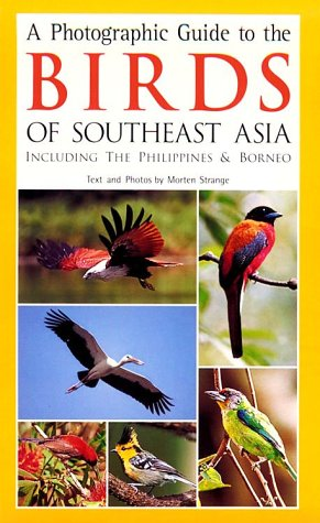 9789625934037: A Photographic Guide to the Birds of Southeast Asia: Including the Philippines & Borneo