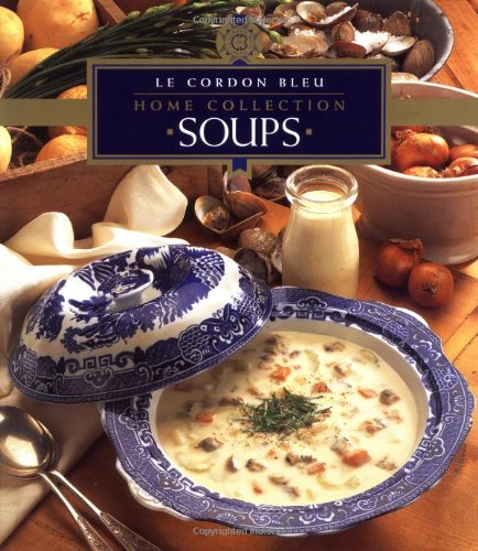 9789625934341: Le Cordon Bleu Home Collection: Soups