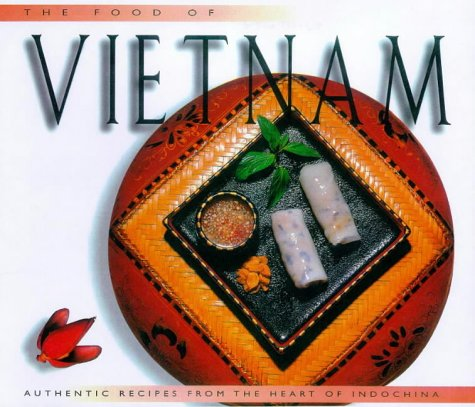 9789625936093: THE FOOD OF VIETNAM: AUTHENTIC RECIPES FROM THE HEART OF INDOCHINA.