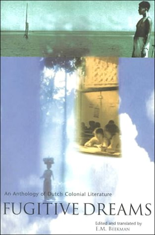 9789625936277: Fugitive Dreams: An Anthology of Dutch Colonial Culture (Periplus Library of the Indies Series)