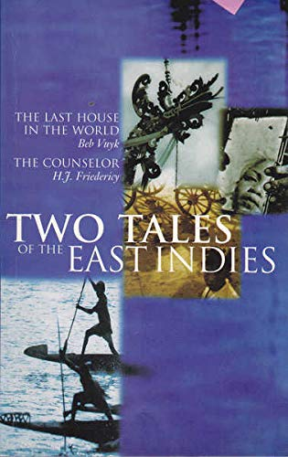 9789625936284: Two Tales of the East Indies: The Last House in the World/the Counselor (Periplus Library of the Indies Series)