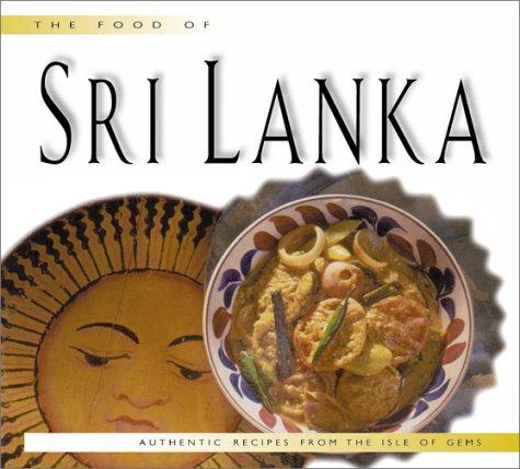 Food of Sri Lanka: Authentic Recipes from the Island of Gems: Bullis, Douglas; Hutton, Wendy