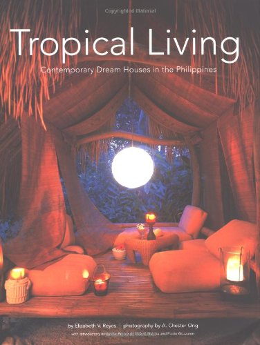 9789625938769: Tropical Living: Contemporary Dream Houses in the Philippines