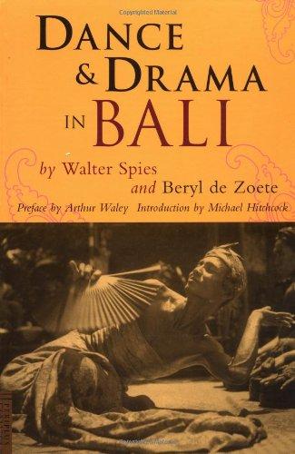 Dance & Drama in Bali: De Zoete, Beryl