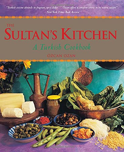 9789625939445: The Sultan's Kitchen: A Turkish Cookbook [Over 150 Recipes]