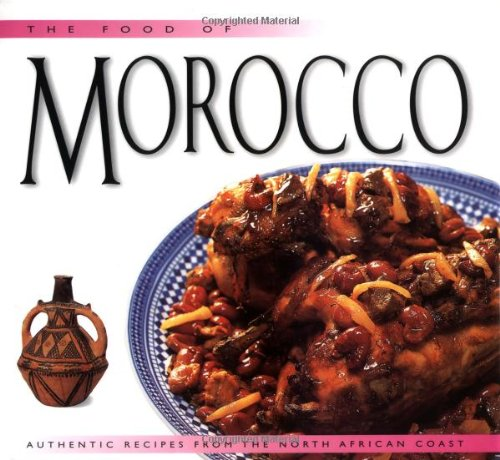 Food of Morocco: Authentic Recipes from the North African Coast (Food of the World Cookbooks): Hal,...