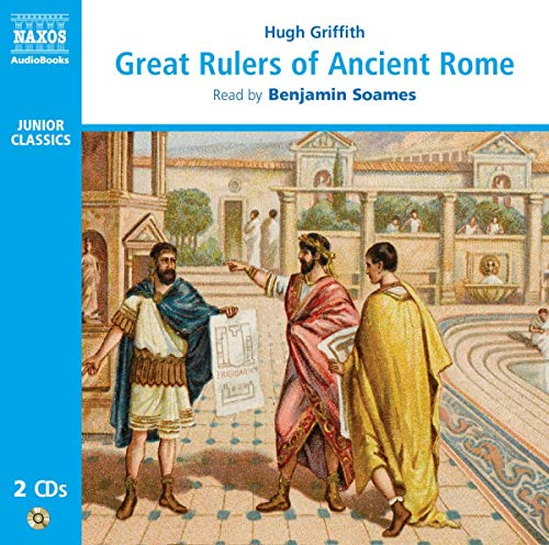 Great Rulers of Ancient Rome (Junior Classics): Hugh Griffith