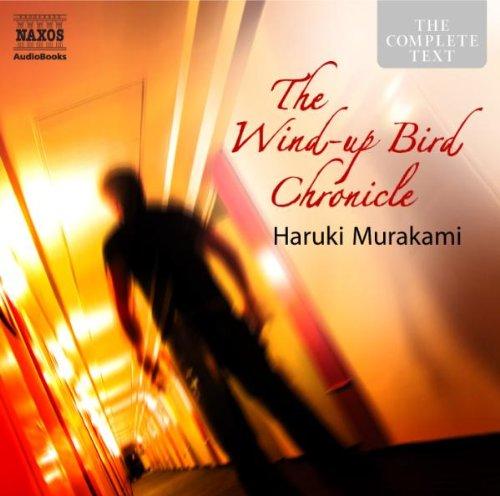 The Wind-Up Bird Chronicle (Naxos Complete Classics): Murakami, Haruki