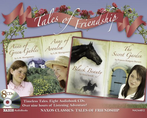 Tales of Friendship: Anne of Green Gables; Anne of Avonlea; Black Beauty; The Secret Garden (Naxos ...