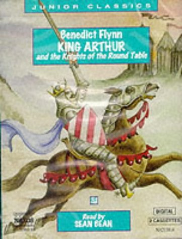 King Arthur and the Knights of the Round Table (Classic Literature with Classical Music): Flynn, ...