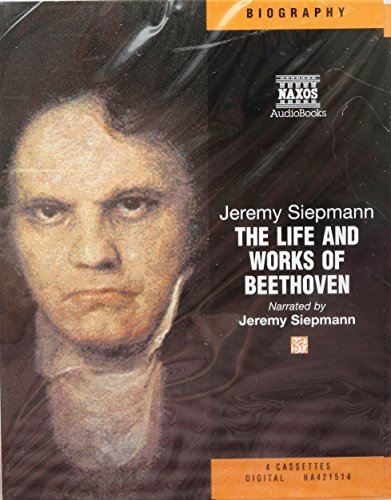 The Life and Works of Beethoven: Jeremy Siepmann