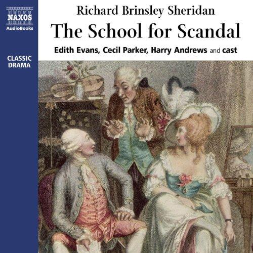 The School for Scandal: Sheridan; Richard Brinsley