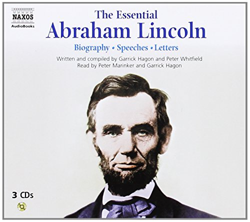 The Essential Abraham Lincoln (Naxos Audio) (9626349433) by Abraham Lincoln; Peter Whitfield