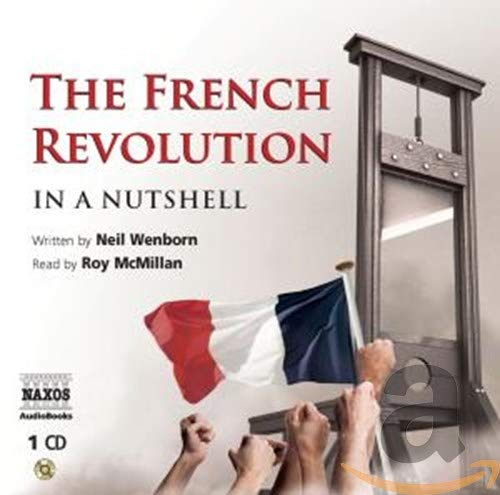 The French Revolution - in a Nutshell: Neil Wenborn