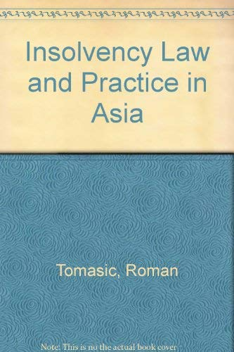Insolvency Law & Practice in Asia: Tomasic, Roman; Little, Peter
