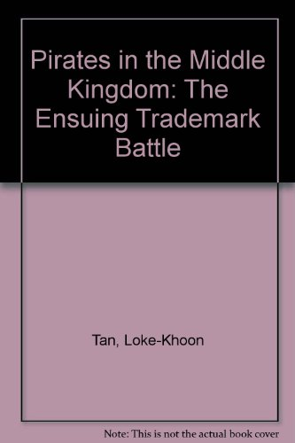 9789626613276: Pirates in the Middle Kingdom: The Ensuing Trademark Battle