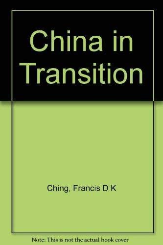 China in Transition [Idioma Inglés]: Ching, Francis D