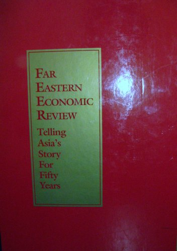 FAR EASTERN ECONOMIC REVIEW telling asia's story for fifty years