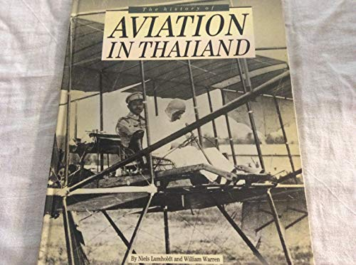The History of Avation in Thailand: Lumholdt, Niels & Warren, William