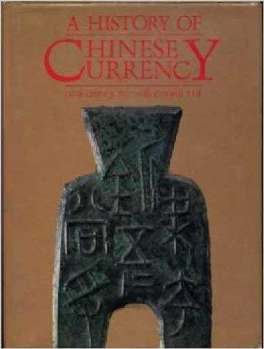 Chinese Currency, History of