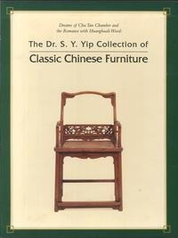 9789627101192: Dreams of Chu Tan Chamber and the romance with huanghuali wood: The Dr. S. Y. Yip collection of classic Chinese furniture