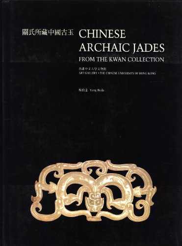 9789627101307: Chinese Archaic Jades from the Kwan Collection