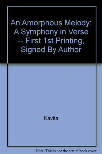 An Amorphous Melody: A Symphony in Verse -- First 1st Printing, Signed By Author: Kavita