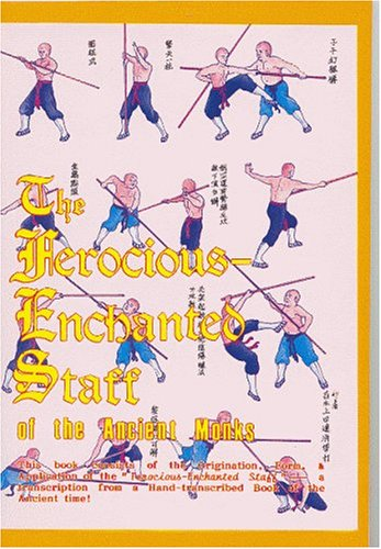 9789627284062: The Ferocious Enchanted Staff by the Ancient Monks