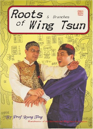 Roots and Branches of Wing Tsun: Ting, Leung