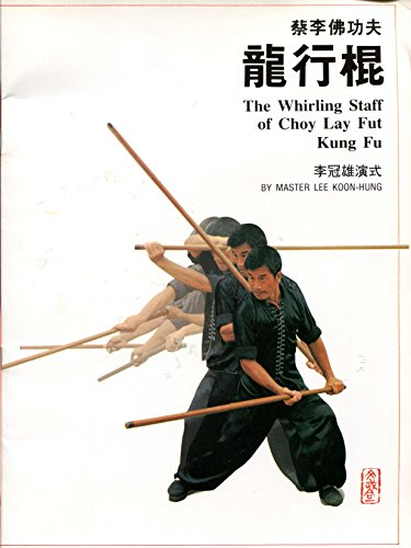 9789627284444: The Whirling Staff of Choy Lay Fut Kung Fu