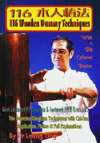 116 Wooden Dummy Techniques (Muk-yan-chong-fat): Leung, Ting