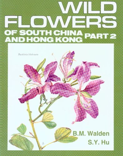 Wild Flowers of South China and Hong Kong Around the Year Part Two