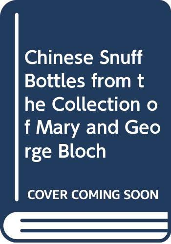 9789627287018: Chinese Snuff Bottles from the Collection of Mary and George Bloch