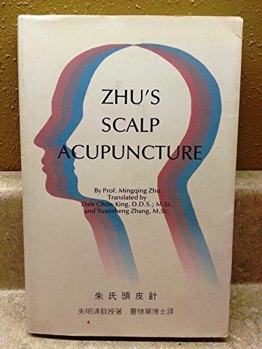 Zhu's Scalp Acupuncture: Mingqing Zhu