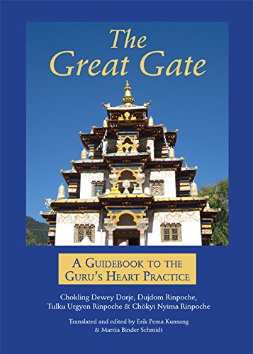 The Great Gate: A Guidebook to the Guru's Heart Practice, Dispeller of All Obstacles: Dewey ...