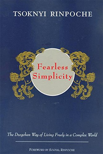 9789627341482: Fearless Simplicity: The Dzogchen Way of Living Freely in a Complex World